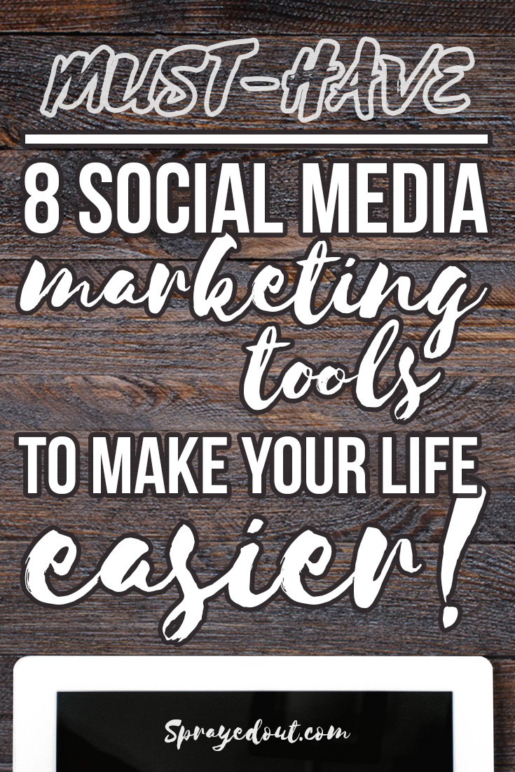 Must Have Social Media Marketing Tools to Make Your Life Easier!