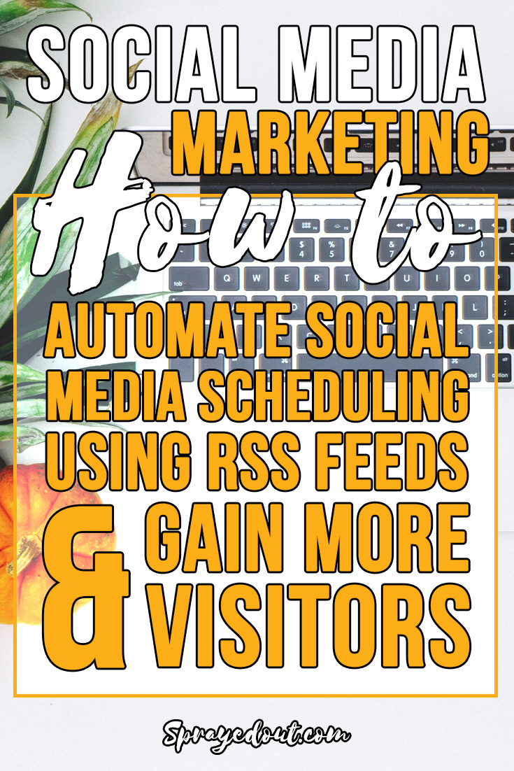 How to Automate Social Media Scheduling Using RSS Feeds to Gain More Visitors