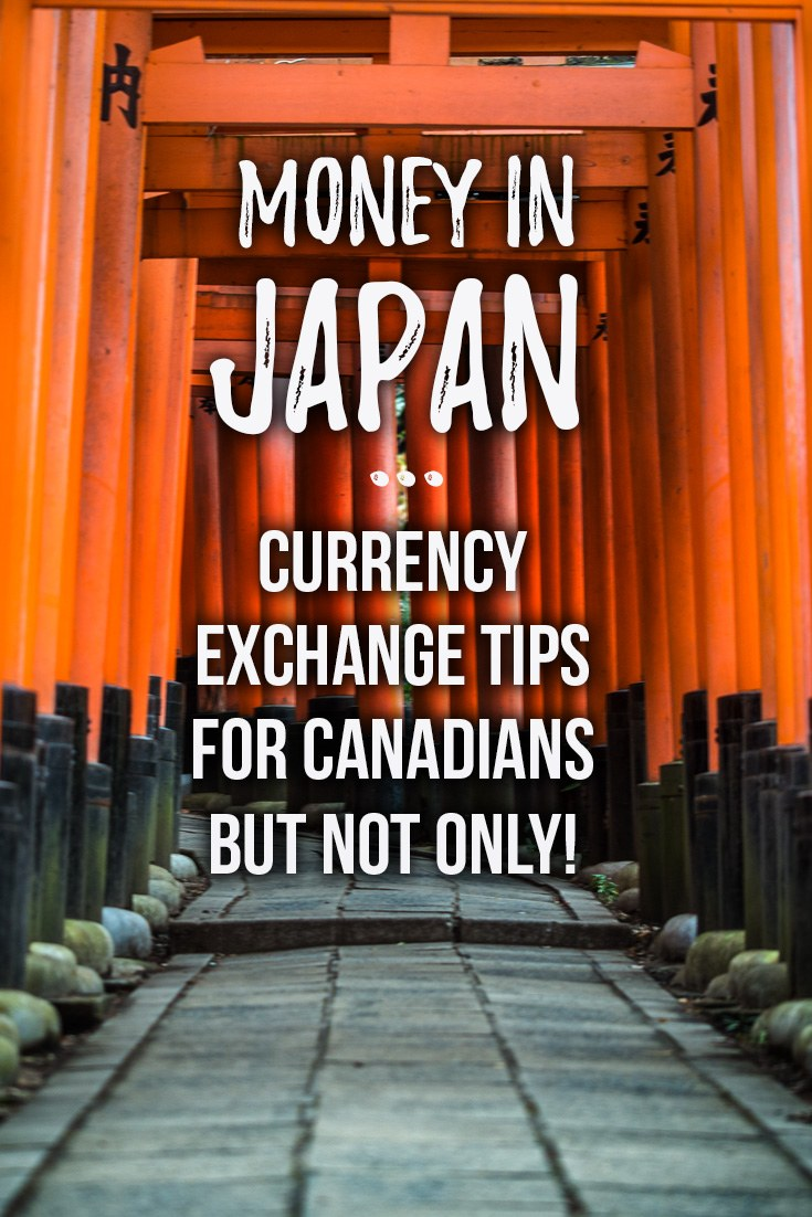 Currency Exchange Tips in Japan for Canadians and Not Only!