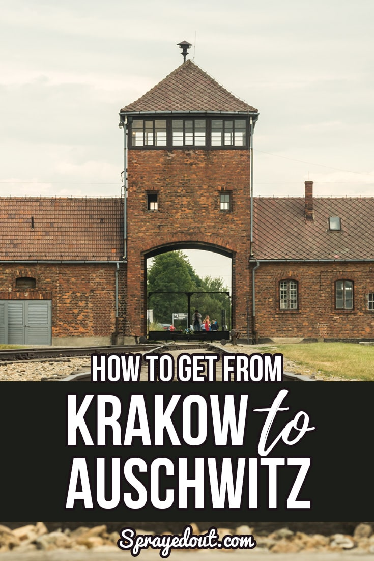 How to Get from Krakow to Auschwitz Concentration Camp
