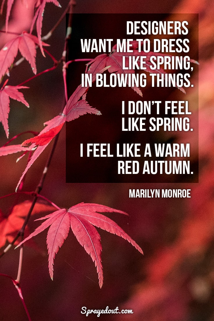 Marilyn Monroe quote about red autumn.