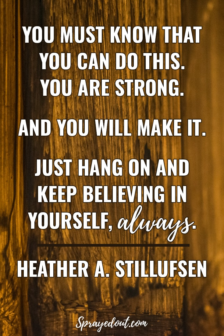 Heather A. Stillufsen motivational quote on believing in yourself.