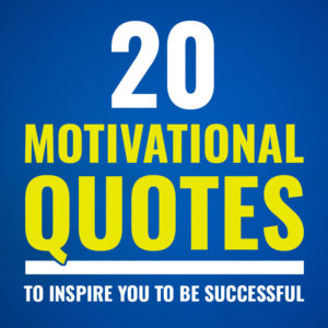 Motivational Quotes to Inspire You to Be Successful