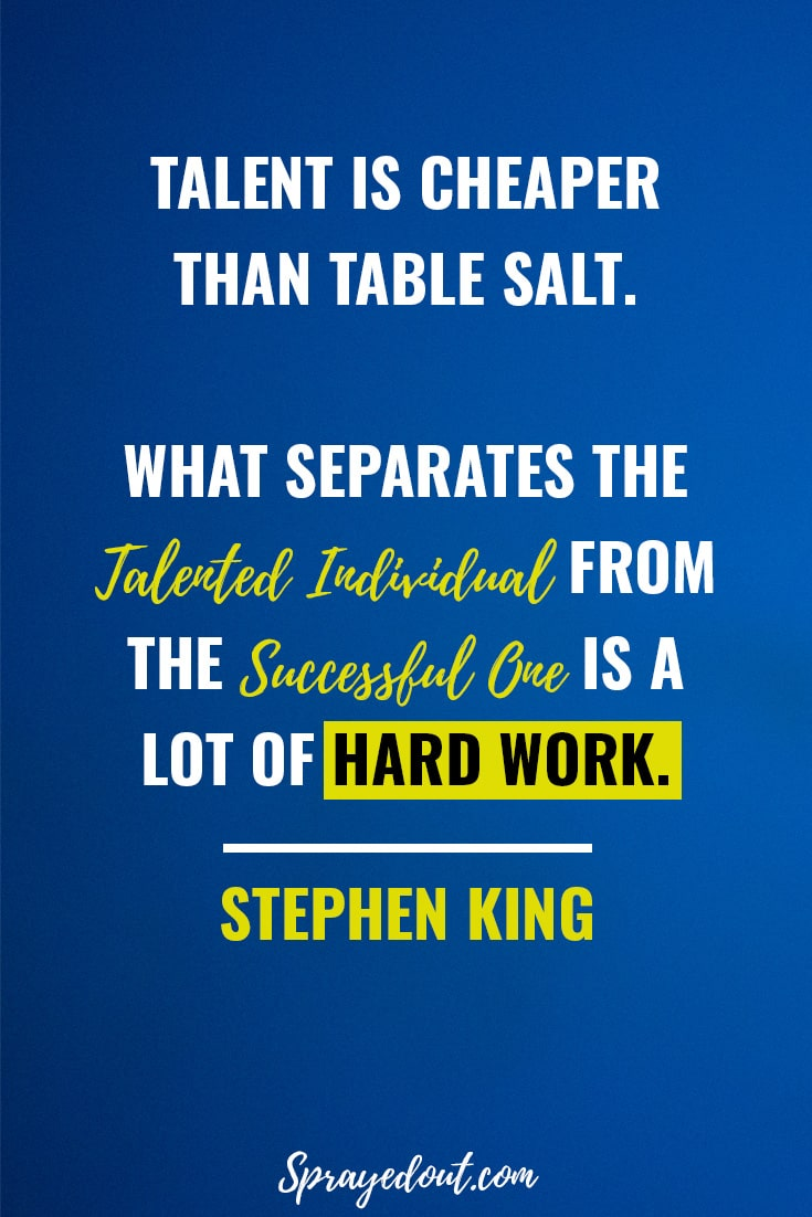 Short, Inspirational Quote on Hard Work by Stephen King.