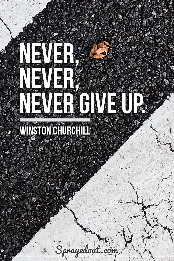 Motivational Short Quote by Winston Churchill on never, never giving up.