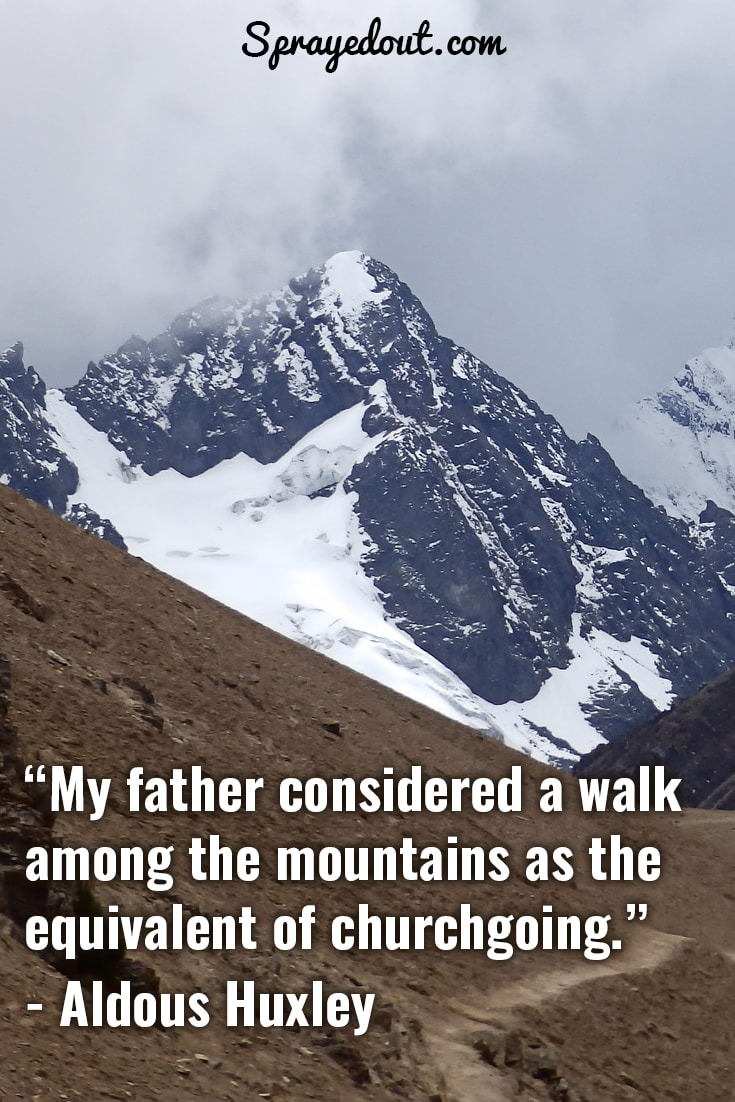 Aldous Huxley quote about walking among the mountains.