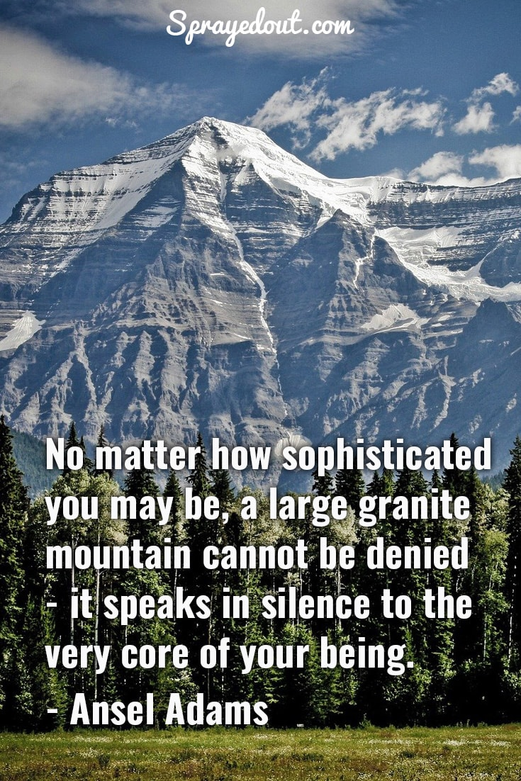 Ansel Adams mountain quote.