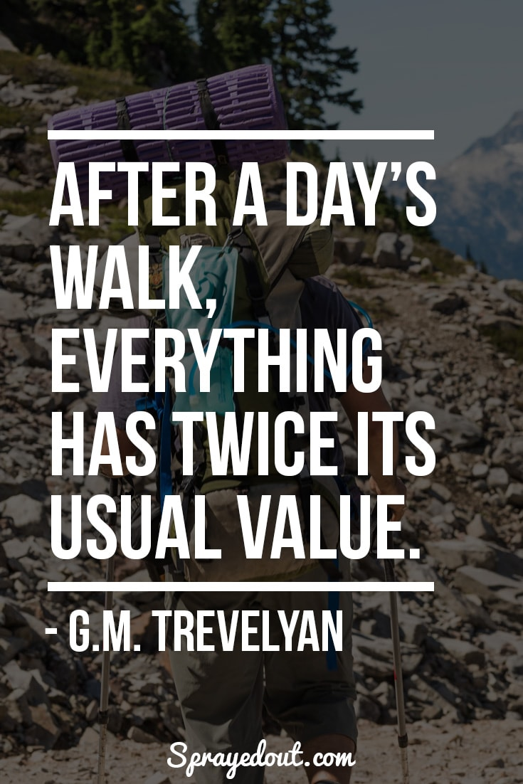 G.M. Trevelyan quote about hiking.