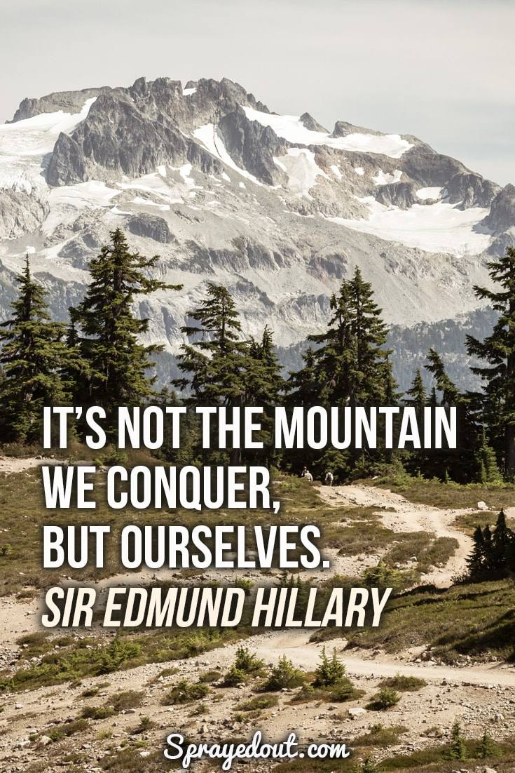 Sir Edmund Hillary quote about conquering mountains.