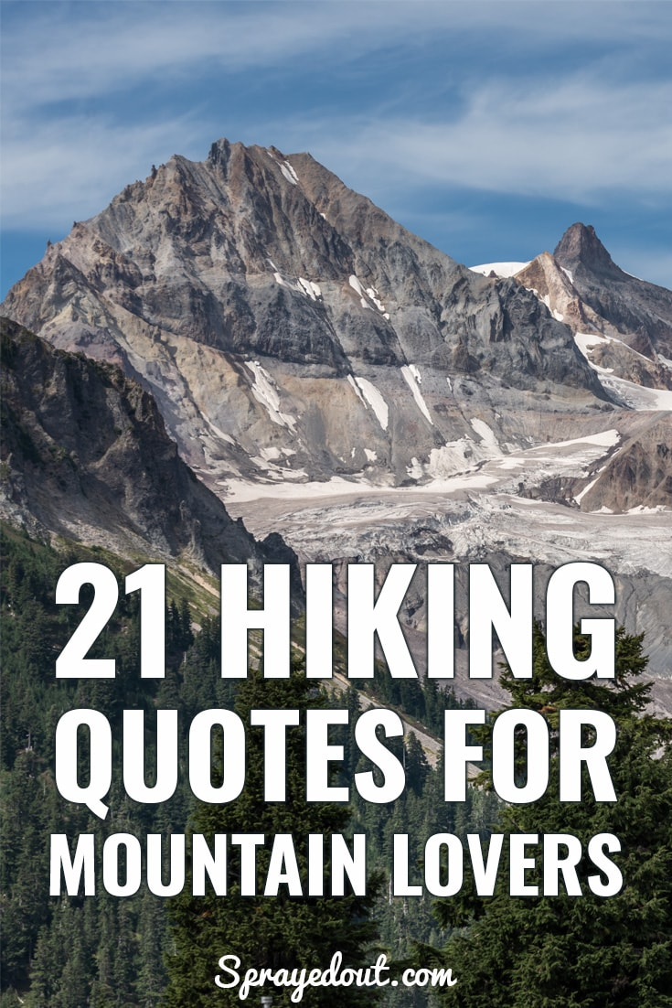 21 Hiking Quotes for Mountain Lovers.